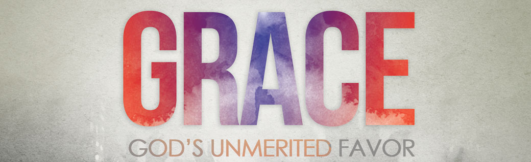 Grace - God's Unmerited Favor